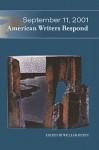 September 11, 2001: American Writers Respond - William Heyen, David Zane Mairowitz, Joanna Scott, Joy Harjo, Jo Updike