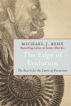 The Edge of Evolution: The Search for the Limits of Darwinism - Michael J. Behe