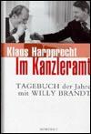 Im Kanzleramt: Tagebuch der Jahre mit Willy Brandt : Januar 1973-Mai 1974 - Klaus Harpprecht