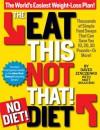 The Eat This, Not That! No-Diet Diet: The World's Easiest Weight-Loss Plan! - David Zinczenko, Matt Goulding