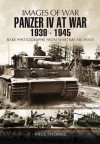 Panzer IV at War 1939-1945 (Images of War) - Paul Thomas