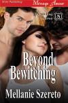 Beyond Bewitching - Mellanie Szereto