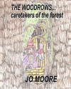 The Woodrows, Caretakers of the Forest - Jo Moore, Illustrated By Jo Moore