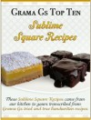 Grama Gs Top Ten: Scrumptious Square Recipes - Rose Taylor
