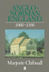 Anglo-Norman England 1066-1166 (History of Medieval Britain) - Marjorie Chibnall