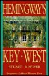 Hemingway's Key West - Stuart B. McIver