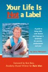 Your Life is Not a Label: A Guide to Living Fully with Autism and Asperger's Syndrome - Jerry Newport