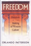 Freedom in the Making of Western Culture - Orlando Patterson
