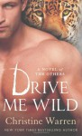 Drive Me Wild (The Others) - Christine Warren