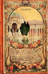 The Pan-Pacific Cookbook 1915 Reprint: Savory Bits from the Worlds Fair in San Franciso - Ross Brown