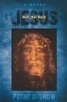 Jesus: Man, Not Myth - Peter Snow