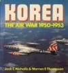 Korea: The Air War 1950-1953: Osprey Colour Library - Jack C. Nicholls, Warren Thompson
