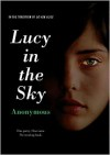 Lucy in the Sky - Anonymous Anonymous