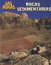 Rocas Sedimentarias = Sedimentary Rocks - Chris Oxlade