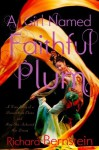 A Girl Named Faithful Plum: The True Story of a Dancer from China and How She Achieved Her Dream - Richard Bernstein