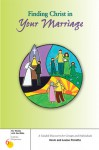 Finding Christ in Your Marriage - Louise Perrotta, Louise Perrotta, Kevin Perrotta