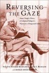 Reversing The Gaze: Amar Singh's Diary, A Colonial Subject's Narrative Of Imperial India - Susanne Hoeber Rudolph, Lloyd I. Rudolph, Mohan Singh Kanota
