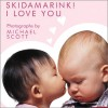 Skidamarink! I Love You - Michael Scott