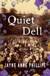 Quiet Dell: A Novel - Jayne Ann Phillips