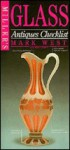 Miller's Antiques Checklists: Glass (Miller's Antiques Checklists) - Mark West