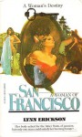 A Woman of San Francisco - Lynn Erickson