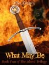 What May Be - Miya Kressin