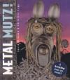 Metal Mutz! - Christine Tagg, David Ellwand