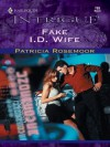 Fake I.D. Wife (Harlequin Intrigue) - Patricia Rosemoor