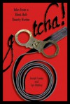 Gotcha!: Tales from a Black-Belt Bounty Hunter - Joseph Laney, Cyn Mobley