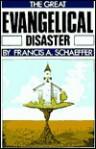 Great Evangelical Disaster - Francis August Schaeffer