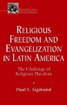 Religious Freedom And Evangelization In Latin America: The Challenge Of Religious Pluralism - Paul E. Sigmund