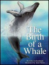 The Birth of a Whale - John Archambault