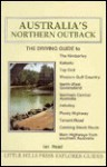 Australia's Northern Outback: The Driving Guide - Ian G. Read