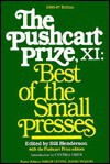 The Pushcart Prize XI: Best of the Small Presses...With an Index to the First Eleven Volumes : An Annual Small Press Reader/1986-87 - Bill Henderson