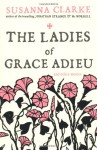 The Ladies of Grace Adieu - Susanna Clarke, Charles Vess