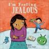 I'm Feeling Jealous. by Lisa Regan - Lisa Regan