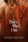 That's Who I Am - Jayden Brooks