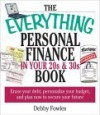 The Everything Personal Finance in Your 20s & 30s Book: Erase Your Debt, Personalize Your Budget and Plan Now to Secure Your Future - Debby Fowles