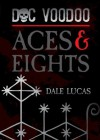 Doc Voodoo: Aces & Eights - Dale Lucas