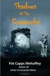 Shadows Of The Comanche - Pat Capps Mehaffey