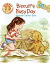 Biscuit's Busy Day: Reusable Sticker Book [With Reusable Stickers] - Alyssa Satin Capucilli, Rose Mary Berlin, Pat Schories