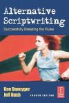 Alternative Scriptwriting: Successfully Breaking the Rules - Ken Dancyger