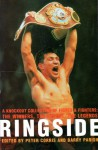Ringside: A Knockout Collection of Fights & Fighters: The Winners, The Losers, The Legends - Peter Corris, Barry Parish