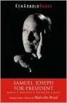 Samuel Joseph for President: Media, Politics, Religion, Race - Malcolm Boyd