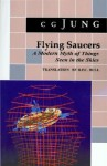 Flying Saucers: A Modern Myth of Things Seen in the Skies - C.G. Jung, R.F.C. Hull
