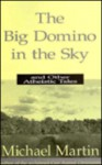 The Big Domino in the Sky: And Other Atheistic Tales - Michael Martin