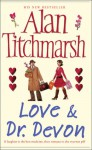 Love & Dr. Devon - Alan Titchmarsh