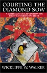 Courting the Diamond Sow: Kayaking Tibet's Forbidden River - Wickliffe W. Walker
