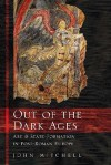 Out of the Dark Ages: Art and State Formation in Post-Roman Europe - John Mitchell