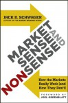 Market Sense and Nonsense: How the Markets Really Work (and How They Don't) - Jack D. Schwager, Joel Greenblatt